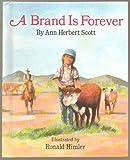 A Brand Is Forever, Ann Herbert Scott, 0395601185