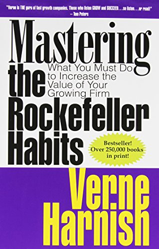 Mastering the Rockefeller Habits: What You Must Do to Increase the Value of Your Growing Firm [Verne Harnish] (Tapa Blanda)