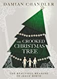 The Crooked Christmas Tree: The Beautiful Meaning of Jesus' Birth