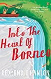 Front cover for the book Into the heart of Borneo by Redmond O'Hanlon