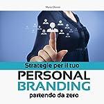 Strategie per il tuo Personal Branding partendo da zero | Maria Chironi