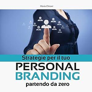 Strategie per il tuo Personal Branding partendo da zero Hörbuch