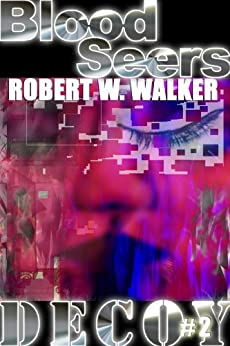 Blood Seers (Decoy Series #2) by [Robert W. Walker]