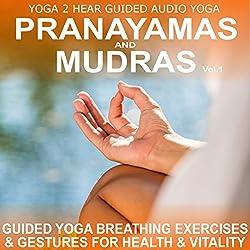 Pranayamas & Mudras, Volume 1