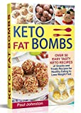 #6: Keto (Ketogenic) Fat Bombs: Over 50 Easy Tasty Keto Recipes of Snacks and Treats Recipes for Healthy Eating to Lose Weight Fast