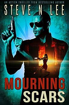 Mourning Scars: Action-Packed Revenge & Gripping Vigilante Justice (Angel of Darkness Thriller, Noir & Hardboiled Crime Fiction Book 5) by [Lee, Steve N.]