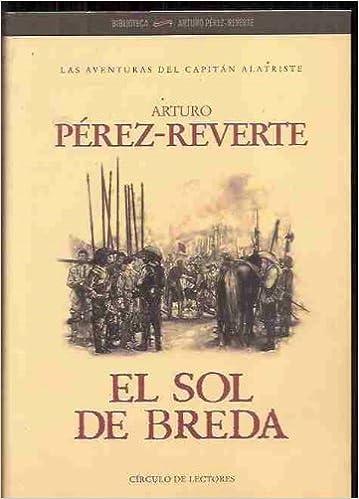 El Sol De Breda: Amazon.es: Arturo Perez-Reverte: Libros