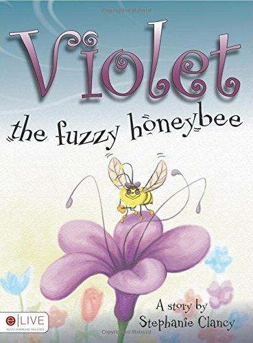 Violet, the Fuzzy Honeybee Stephanie Clancy