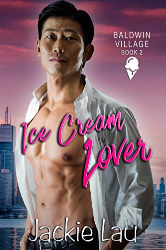 Ice Cream Lover (Baldwin Village Book 2) by [Lau, Jackie]