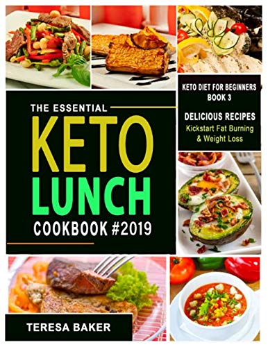 Keto Lunch Cookbook: Easy Ketogenic Recipes for Work and School; Low Carb Meals to Prep, Grab and Go | With Q&A, Tips, and More.. (Keto Diet for Beginners)