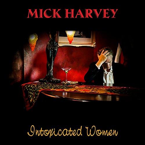 CD : Mick Harvey - Intoxicated Women (CD)