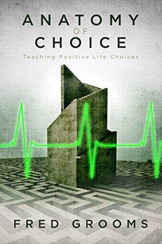 Anatomy of Choice: Teaching Positive Life Choices