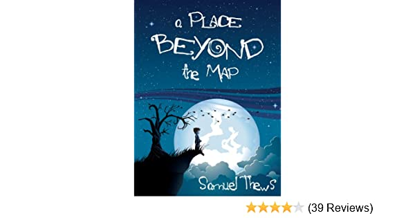 A place beyond the map kindle edition by samuel thews children a place beyond the map kindle edition by samuel thews children kindle ebooks amazon fandeluxe Choice Image