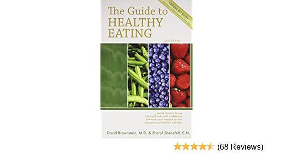 the guide to healthy eating m d david brownstein 9780966088250 rh amazon com Healthy Eating Plan Book Guide to Healthy Eating