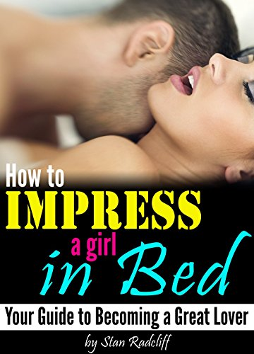 How to impress a girl to sex
