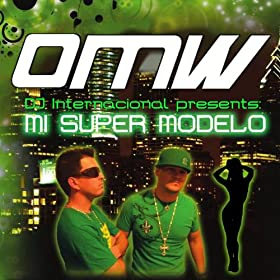 Amazon.com: Mi Super Modelo: DJ Internacional Presents: OMW: MP3