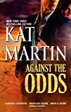 Against the Odds (The Raines of Wind Canyon) by Martin, Kat (December 18, 2012) Mass Market Paperback by  Unknown in stock, buy online here
