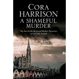 A Shameful Murder: A Reverend Mother Mystery Set in 1920's Ireland