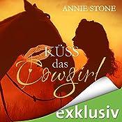 Küss das Cowgirl (Küss den Cowboy 2) | Annie Stone