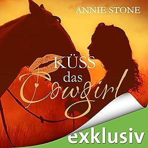 Küss das Cowgirl (Küss den Cowboy 2) Hörbuch