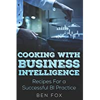 Cooking With Business Intelligence: Recipes for a Successful Business Intelligence Practice
