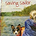 Saving Sailor: A Novel Audiobook by Renee Riva Narrated by Silvia Durham