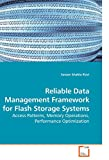 Reliable Data Management Framework for Flash Storage Systems: Access Patterns, Memory Operations, Performance Optimization