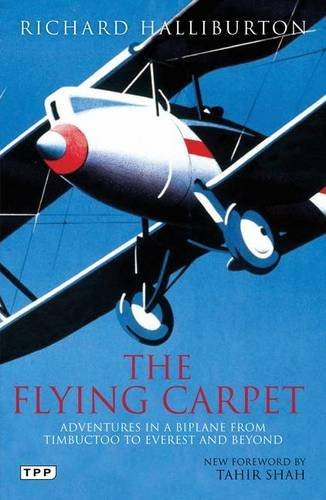 The Flying Carpet: Adventures in a Biplane from Timbuktu to Everest and Beyond (Tauris Parke Paperbacks) by Richard Halliburton (2012-01-03)