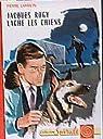 Jacques Rogy lâche les chiens par Lamblin