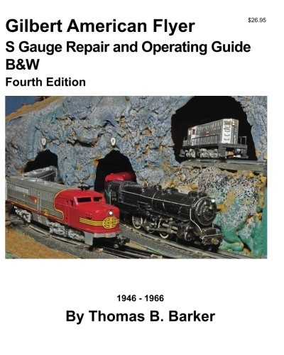 Gilbert American Flyer S Gauge Repair and Operating Guide B&W