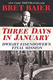 img - for Three Days in January: Dwight Eisenhower's Final Mission book / textbook / text book