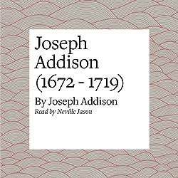 Joseph Addison (1672 - 1719)