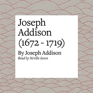 Joseph Addison (1672 - 1719) Audiobook