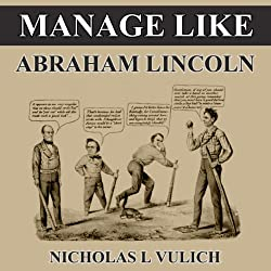 Manage Like Abraham Lincoln