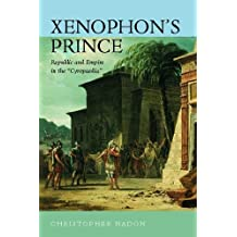 Xenophon's Prince: Republic and Empire in the Cyropaedia