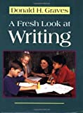 img - for A Fresh Look at Writing by Donald H Graves (1994-10-24) book / textbook / text book