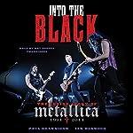Into the Black: The Inside Story of Metallica, 1991-2014 | Paul Brannigan,Ian Winwood