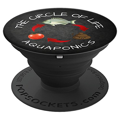 Aquaponics The Circle of Life Fish Poo Food Funny - PopSockets Grip and Stand for Phones and Tablets