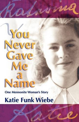 You Never Gave Me a Name: One Mennonite Woman's - Outlets Hillsboro