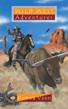 Wild West Adventures, Donna Vann, 1845500652