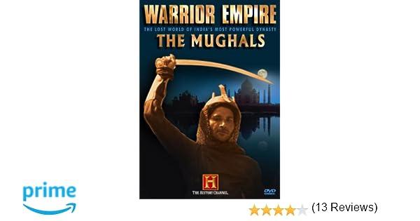Amazon.com: Warrior Empire - The Mughals (History Channel ...