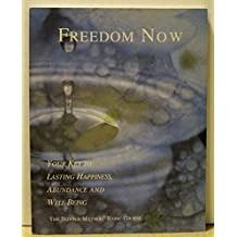 Freedom Now: Your Key to Lasting Happiness, Abundance and Well Being (Workbook) (The Sedona Method Basic Course)