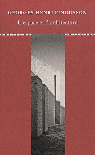 L'espace et l'architecture : Cours de gestion de l'espace 1973-1974 Broché – 1 janvier 2010 Georges-Henri Pingusson Editions du Linteau 2910342611 Beaux arts