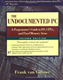 The Undocumented PC: A Programmer's Guide to I/O, CPUs, and Fixed Memory Areas (2nd Edition)