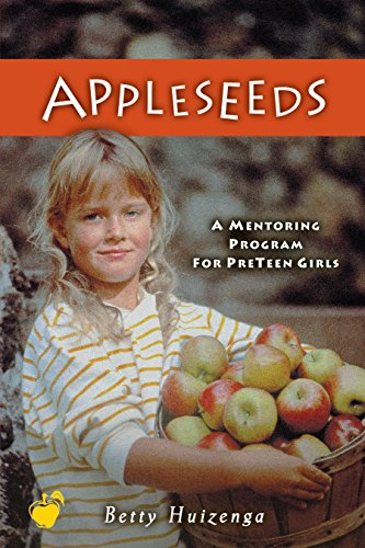 Appleseeds (Apples of Gold Series) by [Huizenga, Betty]