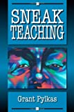Sneak Teaching, Grant Pylkas, 1595940197