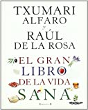 El Gran Libro De La Vida Sana, Txumari Alfaro and Raúl de la Rosa, 8466646965