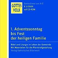 Gottes Volk LJ B1/2009 CD-ROM: 1. Adventssonntag bis Fest der Heiligen Familie