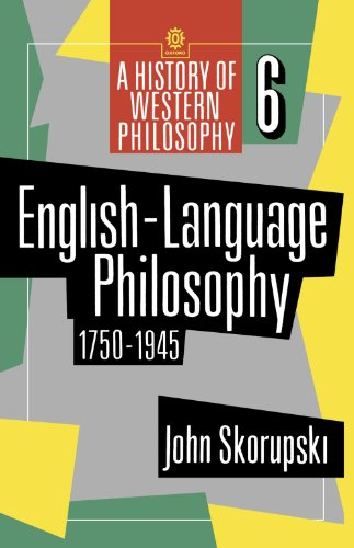 English-Language Philosophy 1750 to 1945 (History of Western Philosophy) by Oxford University Press, USA