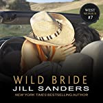 Wild Bride: The West Series, Book 7 | Jill Sanders